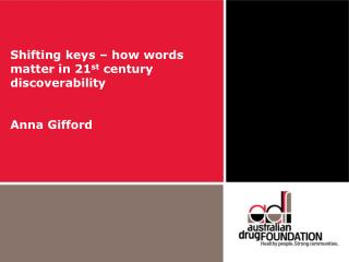 Shifting keys – how words matter in 21 st  century discoverability Anna Gifford