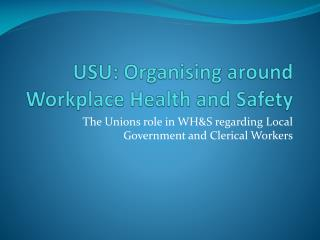 USU: Organising around Workplace Health and Safety