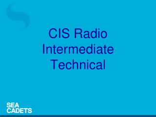 CIS Radio Intermediate Technical