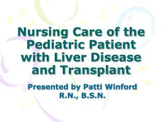 Nursing Care of the Pediatric Patient with Liver Disease and Transplant