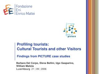 Profiling tourists:  Cultural Tourists and other Visitors Findings from PICTURE case studies