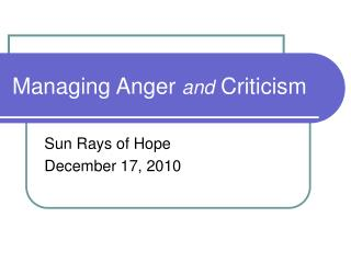 Managing Anger  and  Criticism