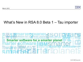 What's New in RSA 8.0 Beta 1 – Tau importer