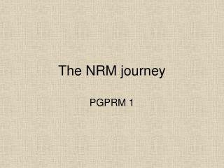 The NRM journey