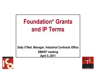 Foundation* Grants and IP Terms