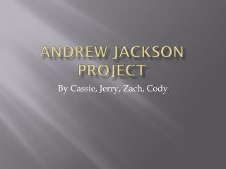 Andrew Jackson Project