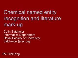 Chemical named entity recognition and literature mark-up
