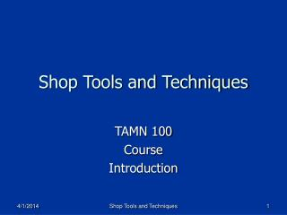 Shop Tools and Techniques