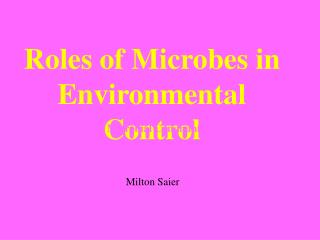 Roles of Microbes in  Environmental Control