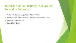 Towards a Billion Routing Lookups per Second in Software