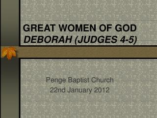 GREAT WOMEN OF GOD DEBORAH (JUDGES 4-5)