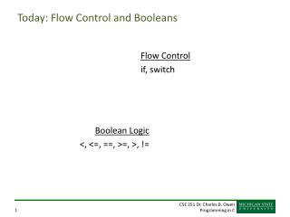 Today: Flow Control and Booleans