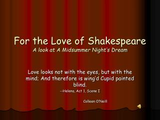 For the Love of Shakespeare A look at A Midsummer Night's Dream