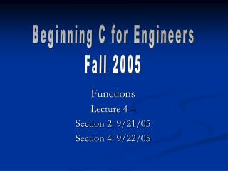 Functions Lecture 4 –  Section 2: 9/21/05  Section 4: 9/22/05