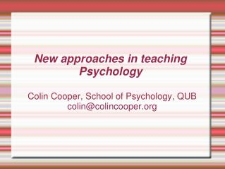 New approaches in teaching  Psychology