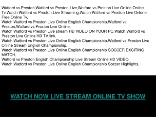 WATFORD vs PRESTON LIVE STREAM ONLINE TV SHOW