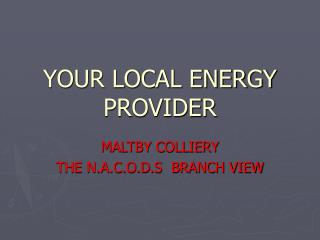 YOUR LOCAL ENERGY PROVIDER