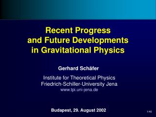Recent Progress and Future Developments in Gravitational Physics