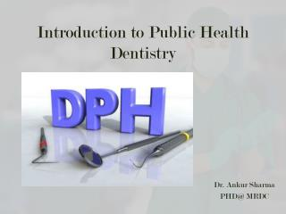 Introduction to Public Health Dentistry