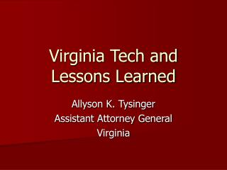 Virginia Tech and  Lessons Learned