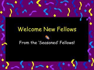 Welcome New Fellows