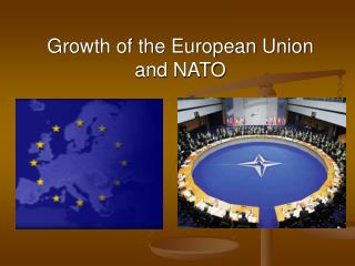 Growth of the European Union and NATO