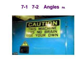 7-1   7-2    Angles   PA