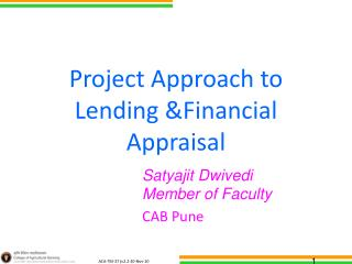 Project Approach to Lending &Financial Appraisal