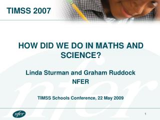 HOW DID WE DO IN MATHS AND SCIENCE?