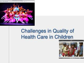 Challenges in Quality of Health Care in Children