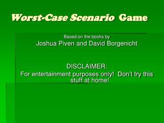 Worst-Case Scenario Game