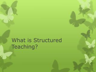 What is Structured Teaching?
