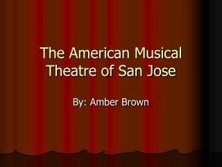 The American Musical Theatre of San Jose
