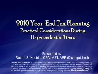 2010 Year-End Tax Planning  Practical Considerations During Unprecedented Times