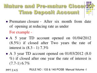 Mature and Pre-mature Closer Of Time Deposit Account
