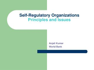 Self-Regulatory Organizations Principles and Issues