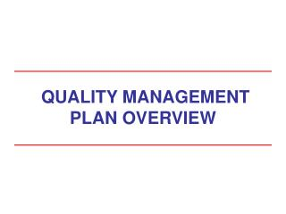 QUALITY MANAGEMENT PLAN OVERVIEW
