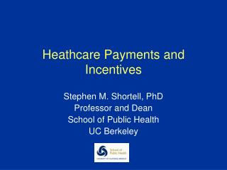 Heathcare Payments and Incentives