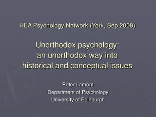 Peter Lamont Department of Psychology University of Edinburgh