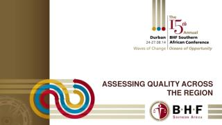 ASSESSING QUALITY ACROSS THE REGION