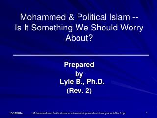 Mohammed & Political Islam -- Is It Something We Should Worry About?