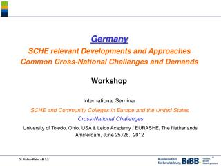 Germany  SCHE relevant  Developments and  Approaches