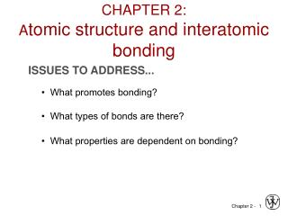 CHAPTER 2: A tomic structure and interatomic bonding