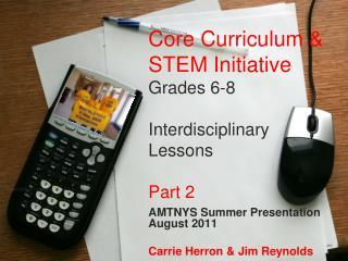 Core Curriculum & STEM Initiative Grades 6-8 Interdisciplinary Lessons Part 2