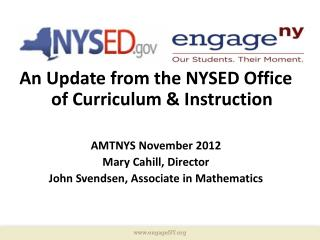 An Update from the NYSED Office of Curriculum & Instruction AMTNYS November 2012