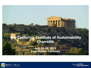 The California Institute of Sustainability  Charrette July 29-30, 2013 Paso Robles, California