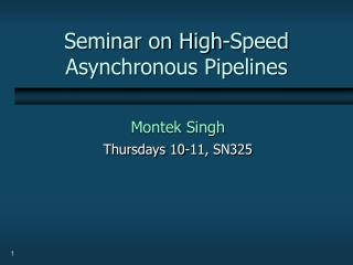 Seminar on High-Speed Asynchronous Pipelines