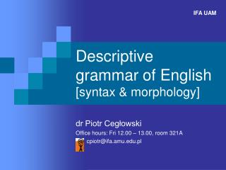 Descriptive grammar of English        [syntax & morphology]