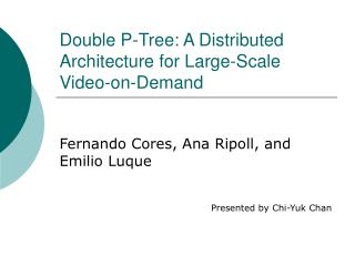Double P-Tree: A Distributed Architecture for Large-Scale Video-on-Demand