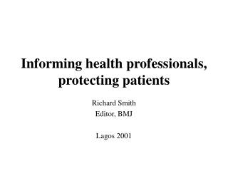 Informing health professionals, protecting patients